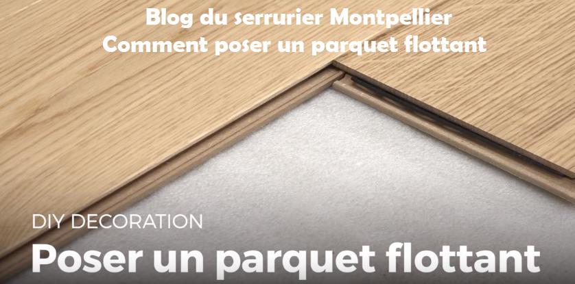 poser un parquet flottant sur le blog du serrurier montpellier tutoriel diy. Black Bedroom Furniture Sets. Home Design Ideas
